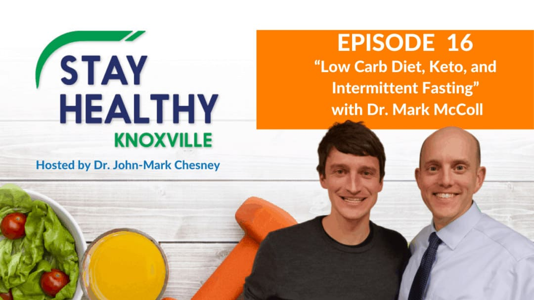 "Episode 16: ""Low Carb Diet, Keto Diet, and Intermittent Fasting"" with Dr. Mark McColl"